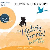 Die Hedvig-Formel für glückliche Babys - Hedvig Montgomery