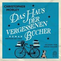 Das Haus der vergessenen Bücher - Christopher Morley