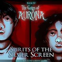 Spirits of the Silver Screen - Tonya Macalino