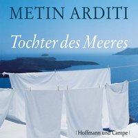 Tochter des Meeres - Metin Arditi
