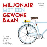 Miljonair met een gewone baan - Oeds-Jan Postma