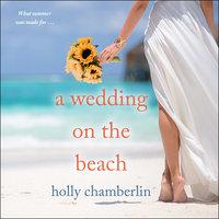 A Wedding on the Beach - Holly Chamberlin