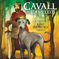 Cavall in Camelot #1: A Dog in King Arthur's Court - Audrey Mackaman