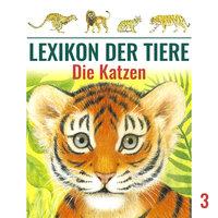 Lexikon der Tiere - Folge 3: Die Katzen