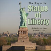 The Story of the Statue of Liberty - Benjamin Levine, Isabelle F. Story