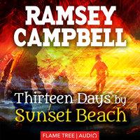 Thirteen Days by Sunset Beach - Ramsey Campbell