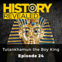 Tutankhamun, the Boy King: History Revealed, Episode 24 - HR Editors