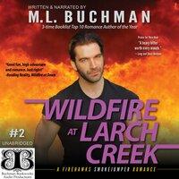 Wildfire at Larch Creek - M.L. Buchman