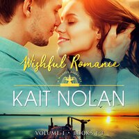 Wishful Romance: Volume 1 (Books 1–3) - Kait Nolan