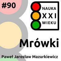 Podcast - #90 Nauka XXI wieku: Mrówki - Borys Kozielski