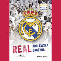 Real - Królewska drużyna - Marcin Kalita