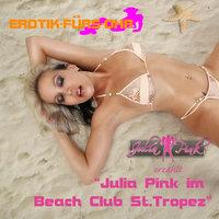 Erotik für's Ohr: Julia Pink im Beach Club St. Tropez - Sabrina Rossy