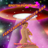 Erotik für's Ohr: Forschungskreuzer-666 - Meike de Long