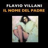 Il nome del padre - Flavio Villani