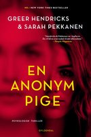 En anonym pige - Sarah Pekkanen, Greer Hendricks