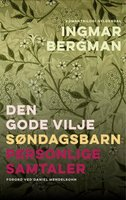 Romantrilogi: Den gode vilje, Søndagsbarn, Personlige samtaler - Ingmar Bergman
