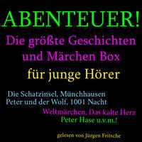 Abenteuer! Die größte Geschichten und Märchen Box - Diverse Autoren