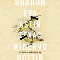 Ástin, Texas - Guðrún Eva Mínervudóttir