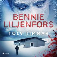 Tolv timmar - Bennie Liljenfors