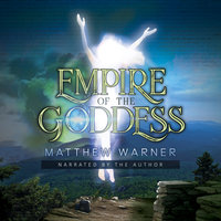Empire of the Goddess - Matthew Warner