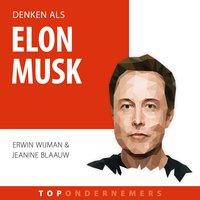 Denken als Elon Musk - Erwin Wijman,Jeanine Blaauw