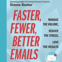 Faster, Fewer, Better Emails - Dianna Booher