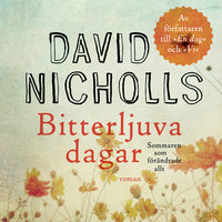 Bitterljuva dagar - David Nicholls