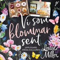 Vi som blommar sent - Louise Miller