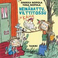 Heinähattu, Vilttitossu ja kana - Tiina Nopola,Sinikka Nopola