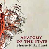 Anatomy of the State - Murray N. Rothbard