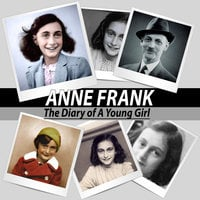Anne Frank– The Diary of a Young Girl - Anne Frank