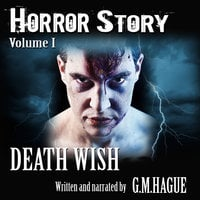 Horror Story Volume I: Death Wish - G.M.Hague