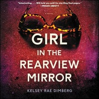 Girl in the Rearview Mirror - Kelsey Rae Dimberg
