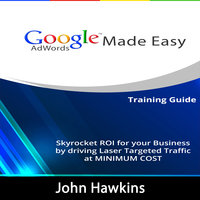 Google AdWords Made Easy - John Hawkins