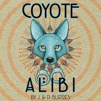 Coyote Alibi - D. Burges, J. Burges