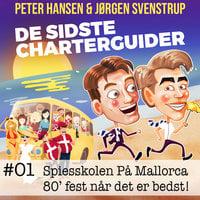 #01 - Spiesskolen på Mallorca. 80'ernes største fest. - Jørgen Svenstrup, Peter Hansen