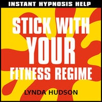 Instant Hypnosis Help: Stick With Your Fitness Regime - Lynda Hudson