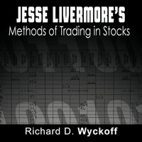 Jesse Livermore's Methods of Trading in Stocks - Richard D. Wyckoff, Jesse Livermore