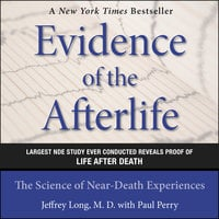 Evidence of the Afterlife: The Science of Near-Death Experiences - Paul Perry, Jeffrey Long