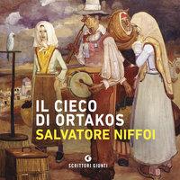 Il cieco di Ortakos - Salvatore Niffoi