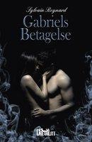 Gabriels Betagelse - Sylvain Reynard