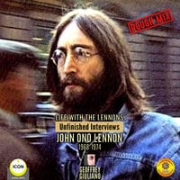 Life with the Lennons: Unfinished Interviews John Ono Lennon 1968-1974 - Geoffrey Giuliano