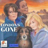 London's Gone - J.M. Evans