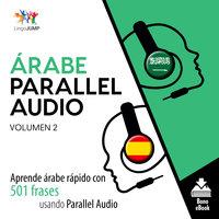 Árabe Parallel Audio – Aprende árabe rápido con 501 frases usando Parallel Audio - Volumen 2 - Lingo Jump