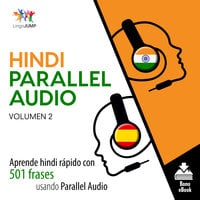 Hindi Parallel Audio – Aprende hindi rápido con 501 frases usando Parallel Audio - Volumen 2 - Lingo Jump