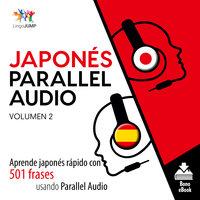 Japonés Parallel Audio – Aprende japonés rápido con 501 frases usando Parallel Audio - Volumen 2 - Lingo Jump