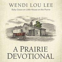 A Prairie Devotional - Wendi Lou Lee