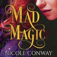 Mad Magic - Nicole Conway