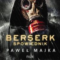 Berserk: Spowiednik - Paweł Majka
