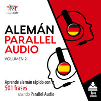 Alemán Parallel Audio – Aprende alemán rápido con 501 frases usando Parallel Audio - Volumen 2 - Lingo Jump